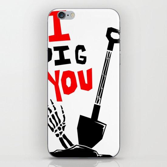 """I """"DIG"""" You iPhone & iPod Skin"""