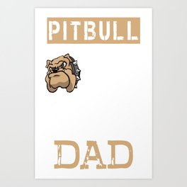 Mens Proud Pitbull Dad Shirt Art Print