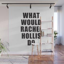 What Would Rachel Hollis Do? Wall Mural