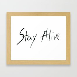 Stay Alive in Handwriting Framed Art Print