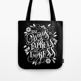 Use Words to Express not Impress - black Tote Bag