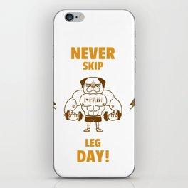 Never Skip Leg Day! iPhone Skin