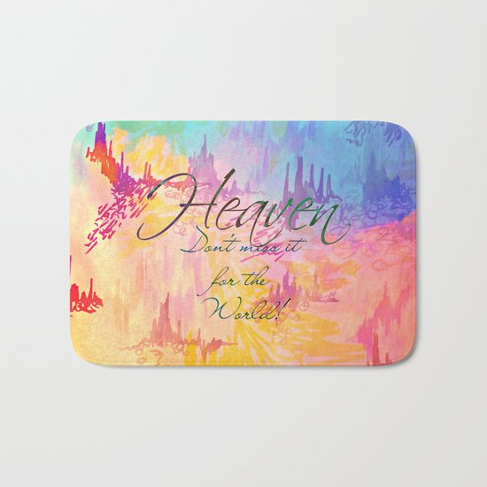 HEAVEN Don't Miss It for the World, Happy Watercolor Pastel Colorful Typography Christian Painting Bath Mat
