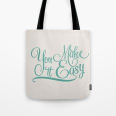 You Make it Easy Tote Bag