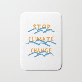 Stop Climate Change - Save the Earth Art Print Bath Mat