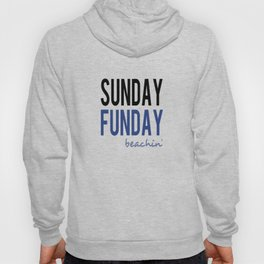 Sunday Funday Beachin' Hoody