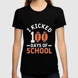 I Kicked 100 Days Of School Funny Football Sports T-shirt