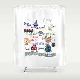 I Will Knit on a Boat, with a goat... everywhere t-shirt Shower Curtain