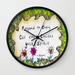 Respond to Every Call that Excites Your Spirit Wall Clock