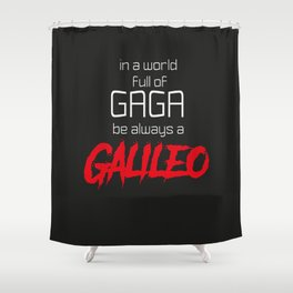 Be a Galileo Shower Curtain