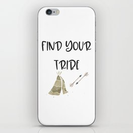 Find Your Tribe, Teepee & Arrows iPhone Skin