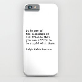 It Is One Of The Blessings Of Old Friends, Ralph Waldo Emerson, Motivational Quote iPhone Case