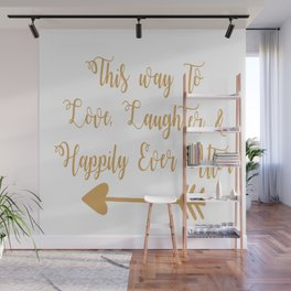 Love Laughter And Happily Ever After Wall Mural