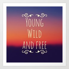 Young Wild and Free Art Print