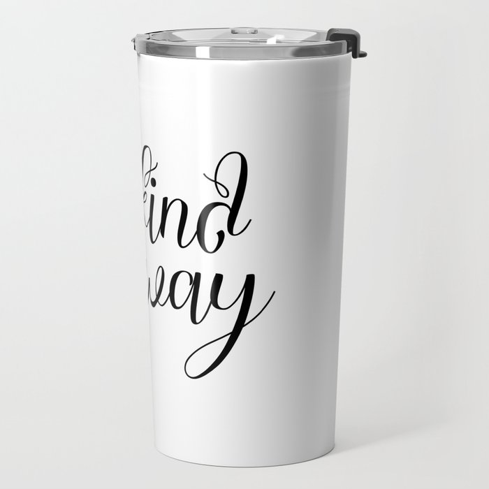 Be Kind Anyway, Inspirational Print, Motivational Quote, Wall Art Printable, Scandinavian Poster Travel Mug