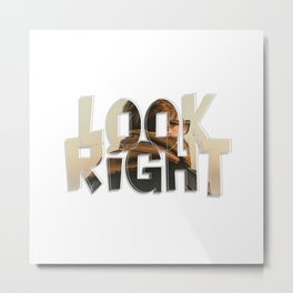 Look Right Metal Print