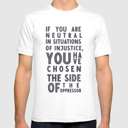 If you are neutral in situations of injustice, Desmond Tutu quote, civil rights, peace, freedom T-shirt