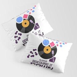 DJ Enzyme - Always Breaking It Down Pillow Sham