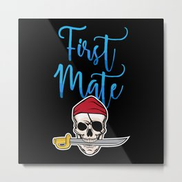 First Mate Pirate - Gift Metal Print
