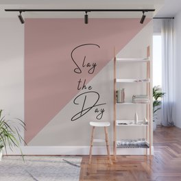 Slay the Day Typography Quote Pink Blush Mauve Wall Mural