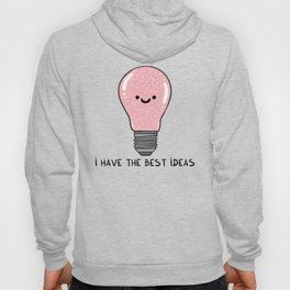i have the best IDEAS Hoody