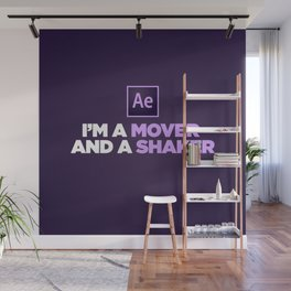 I'm a Mover and a Shaker Wall Mural