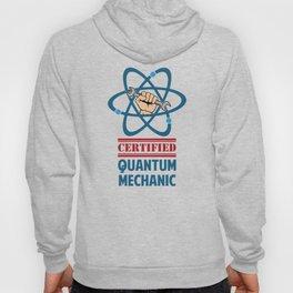 Certified Quantum Mechanic Hoody