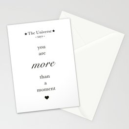 The Universe - You Are More Than A Moment Stationery Cards