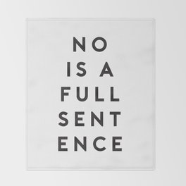 No Is A Full Sentence Throw Blanket
