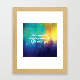 The wound is the place where the Light enters you, Rumi quote Framed Art Print