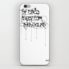 My style is better than yours. iPhone & iPod Skin