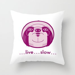 Live Slow Pink Throw Pillow