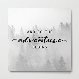 And So The Adventure Begins Metal Print