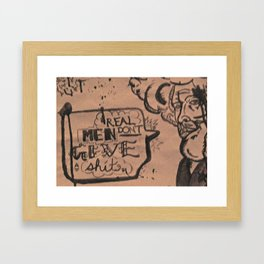 Real men don't give a shit Framed Art Print