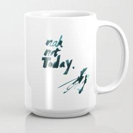 nah not today Coffee Mug