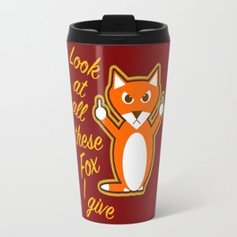 Look at all these Fox I give Travel Mug