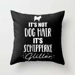 It's not dog hair, it's Schipperke glitter Throw Pillow