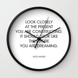 Alice Walker ...the future you are dreaming Wall Clock