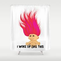 i woke up like this Shower Curtains featuring I Woke Up Like This Troll by Rendra Sy