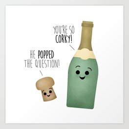He Popped The Question! You're So Corky! Art Print