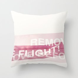 remove before flight! Throw Pillow