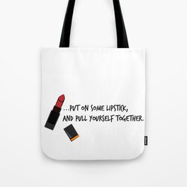 Put on some lipstick Tote Bag