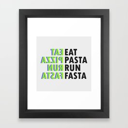 Eat pasta run fasta Framed Art Print