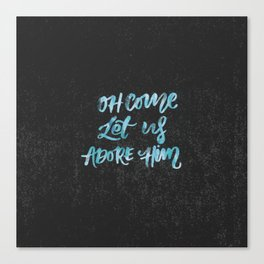 O Come Let Us Adore Him Canvas Print