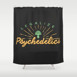 Legalize Psychedelics Shower Curtain