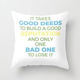 Reputation Novelty  design Apparel T-Shirt Good deeds, badone Throw Pillow
