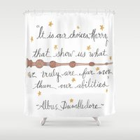 dumbledore Shower Curtains featuring Choices Dumbledore J.K. Rowling Quote by Hayley Lang