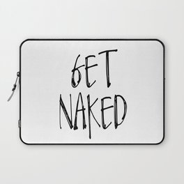 Bathroom Decor, Wall Art, Get Naked Poster, Bath Towels, Bathroom Quote Laptop Sleeve