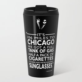 Its 106 Miles To Chicago Travel Mug