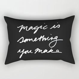 Magic is something you make #2 Rectangular Pillow